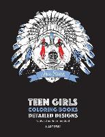 Teen Girls Coloring Books  Detailed Designs Native American Inspired Anti-Stress Animals Dreamcatchers Flowers Feathers & Patterns For Teens Relaxation