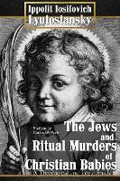 The Jews and Ritual Murders of Christian Babies