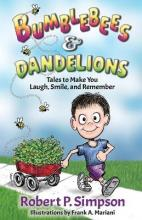 Bumblebees and Dandelions  Tales to Make You Laugh, Smile, and Remember