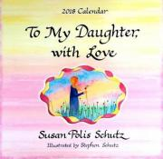 """2018 Calendar: To My Daughter with Love, 12"""" X 12"""""""
