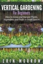 Vertical Gardening for Beginners