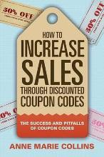 How to Increase Sales Through Discounted Coupon Codes