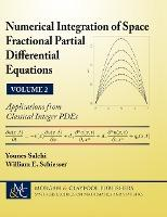 Numerical Integration of Space Fractional Partial Differential Equations, Volume 2