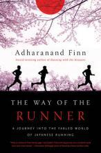 The Way of the Runner - A Journey into the Fabled World of Japanese Running