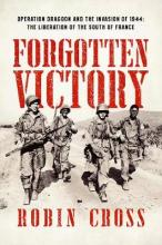 Operation Dragoon - The Allied Liberation of the South of France: 1944