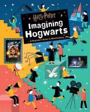 Harry Potter: Imagining Hogwarts