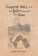 Cayote Bill and the Light Beyond the Sun