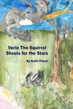 Verle the Squirrel Shoots for the Stars