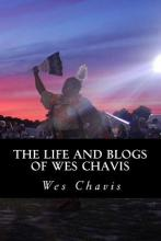 The Life and Blogs of Wes Chavis