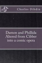 Damon and Phillida Altered from Cibber Into a Comic Opera
