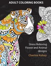 Adult Coloring Books Stress Relieving Flower and Animal Designs