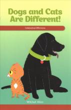 Dogs and Cats Are Different!: Celebrating Differences