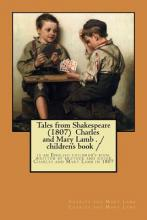 Tales from Shakespeare (1807) Charles and Mary Lamb . / Children's Book
