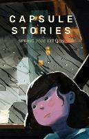 Capsule Stories Spring 2020 Edition