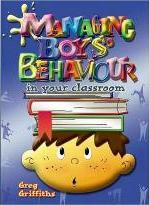 Managing Boy's Behaviour in Your Classroom