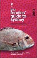 The Foodies' Guide: Sydney 2011