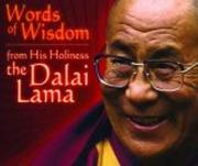 Words of Wisdom: From His Holiness The Dalai Lama