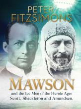 Mawson and the Ice Men of the Heroic Age