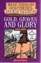 Gold, Graves and Glory: 1850-1880