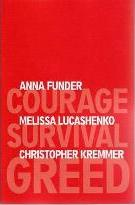 Courage, Survival, Greed