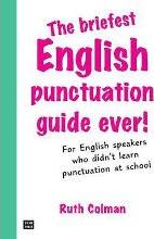 The Briefest Punctuation Guide Ever!