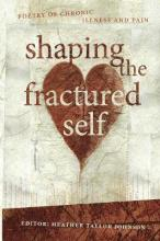 Shaping The Fractured Self