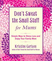 Don't Sweat The Small Stuff For Mums