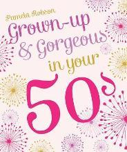 Grown-Up & Gorgeous In Your 50s