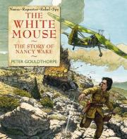 White Mouse: The Story of Nancy Wake
