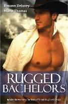 Rugged Bachelors/The Rodeo Rider/Roughneck Cowboy