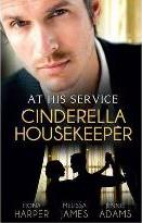 Housekeeper's Happy-ever-after/his Housekeeper Bride/what's A Housekeeper To Do?