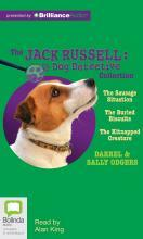 The Jack Russell Dog Detective Collection