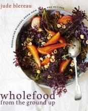 Wholefood from the Ground Up