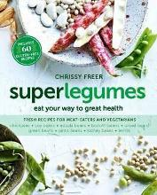 Superlegumes : Eat Your Way to Great Health