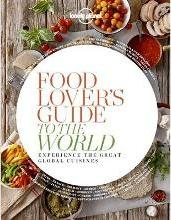 Food Lover's Guide to the World 1