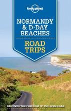 Lonely Planet Normandy and D-Day Beaches Road Trips