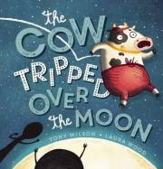 The Cow Tripped Over the Moon