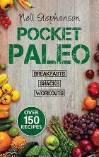 Pocket Paleo/Pocket Paleo: Breakfast/Pocket Paleo: Snacks/Pocket Paleo: Before and After Workout Recipes