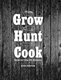 Grow Hunt Cook