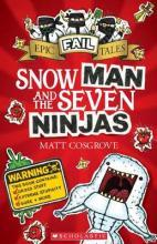 Epic Fail Tales: #1 Snow Man and the Seven Ninjas