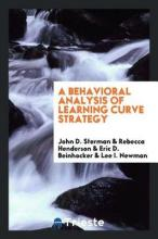 A Behavioral Analysis of Learning Curve Strategy