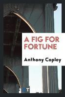 A Fig for Fortune