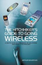 The Hitchhiker's Guide to Going Wireless