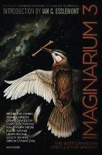Imaginarium 3: The Best Canadian Speculative Fiction