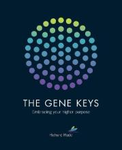 Gene Keys: Unlocking the Higher Purpose