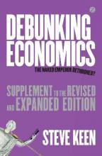 Debunking Economics: Debunking Economics (Supplement to the Revised and Expanded Edition) Supplement