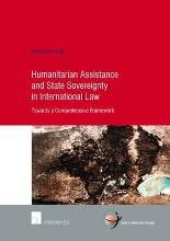 Humanitarian Assistance and State Sovereignty in International Law: Towards a Comprehensive Framework 2015
