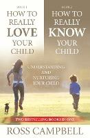 How to Really Love your Child/How to Really Know your Child (2in1)
