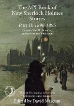 The MX Book of New Sherlock Holmes Stories: 1890 to 1895: Part II