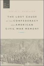 The Lost Cause of the Confederacy and American Civil War Memory